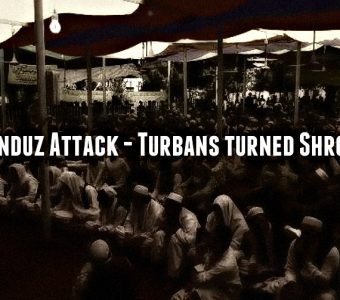 Kunduz Attack – Turbans turned Shrouds